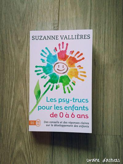 les psy-trucs pour les enfants de 0 à 6 ans de suzanne vallières édition j'ai lu