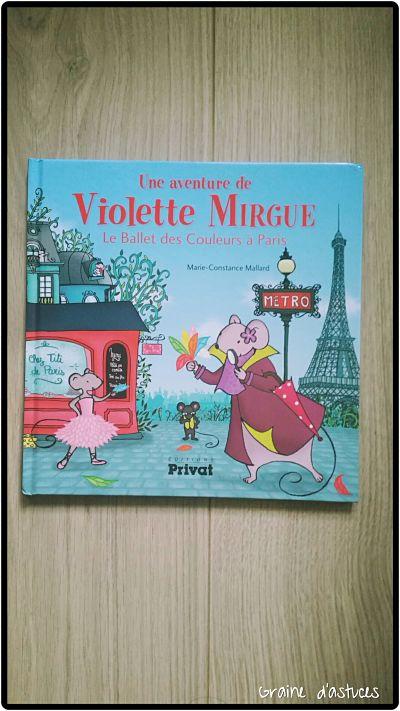 Une aventure de violette mirgue, le ballet des couleurs à Paris éditions privat