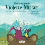 Une aventure de violette mirgue un ours à réveiller dans les pyrénées